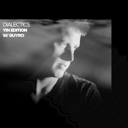 Dialectics 014 with GuyRo - Yin Edition