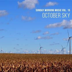 Sunday Morning Music vol. 15 - October Sky
