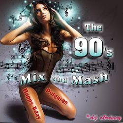 The 90's Mix & Mash ~ Birthday Set for Polgas29