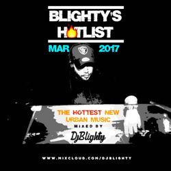 @DJBlighty - #BlightysHotlist March 2017 (New/Current R&B, Hip Hop, Dancehall, Afrobeats & More)