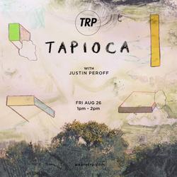 TAPIOCA - AUGUST 26 - 2016
