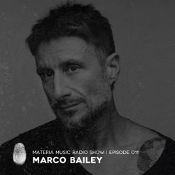 MATERIA Music Radio Show 011 with Marco Bailey