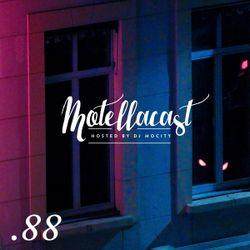 DJ MoCity - #motellacast E88 - 04-01-2017