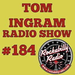 Tom Ingram #184 on Rockabilly Radio