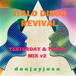 Italo Disco Revival Yesterday & Today Mix v2 by deejayjose