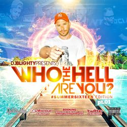 @DJBlighty - #SummerSixteenEdition Part.1 (R&B, Hip Hop, Dancehall, Reggae, House Old School & New)