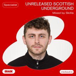 Unreleased Scottish underground - Mixed by Skillis