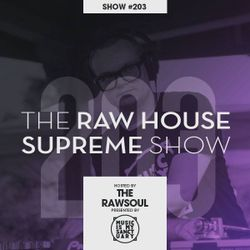 "The RAW HOUSE SUPREME Show - #203 ""Strictly Rhythm Showcase Pt. 4"" (Hosted by The RawSoul)"