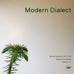 MODERN DIALECT - DECEMBER 14TH - 2015