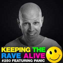 Keeping The Rave Alive 250 featuring DJ Panic