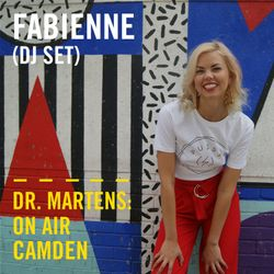 Fabienne (DJ Set) | Dr. Martens On Air: Camden