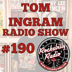 Tom Ingram Radio Show #190