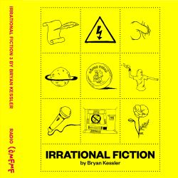 Radio Cómeme - Irrational Fiction #3 by Bryan Kessler