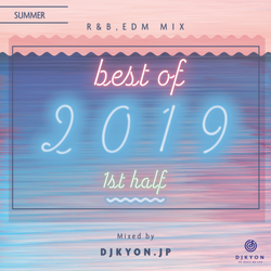 R&B|EDM||【Best of 2019-1st half】Mixed by DjKyon.jp