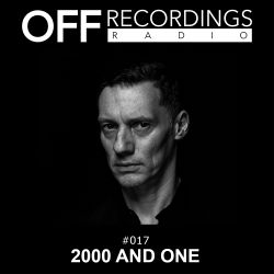 OFF Recordings Radio 17 with 2000 And One