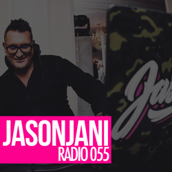 Jason Jani x Radio 055 (Club session)