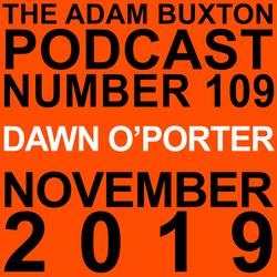EP.109 - DAWN O'PORTER