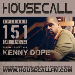Housecall EP#151 (17/03/16) incl. a guest mix from Kenny Dope