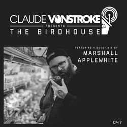 Claude VonStroke presents The Birdhouse 047