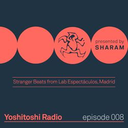 Yoshitoshi Radio 008 - Stranger Beats From Lab Espectáculos Madrid