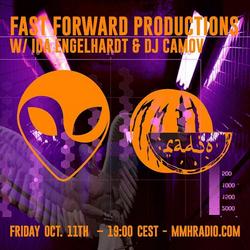 Fast Forward Productions w/ Ida Engelhardt & DJ Camov // 11.10.19