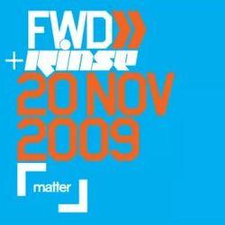Skream & Benga - FWD & Rinse - Matter - 20.11.2009