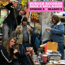 "BURGER RECORDS ROCK N ROLL RADIO 5 - EPISODE 2 - ""THE ONE WITH LE SHOK"""