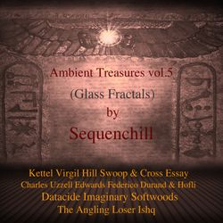 Ambient Treasures vol.5 (Glass Fractals)
