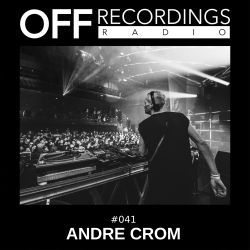 OFF Recordings Radio #41 with Andre Crom