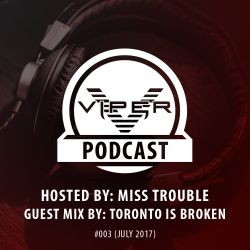 Viper Recordings Podcast #003 hosted by Miss Trouble (July 2017)