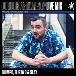 Chimpo, Flirta D & Slay - Outlook Live Series 2017