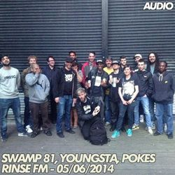 Swamp 81, Youngsta, Faulty DL, Pokes – Rinse FM – 05.06.2014