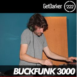 Buckfunk3000 - GetDarker Podcast 222