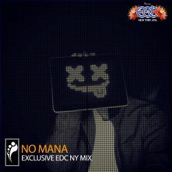 No Mana — EDC New York 2016 Mix