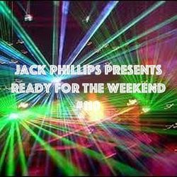 Jack Phillips Presents Ready for the Weekend #110