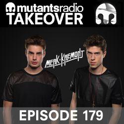 Mutants Radio Takeover with Merk & Kremont - Episode 179