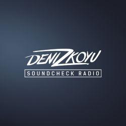 Deniz Koyu pres. Soundcheck Radio: Episode 020