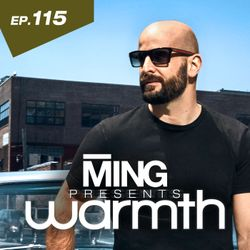 ING Presents Warmth Episode 115
