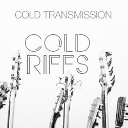 "COLD TRANSMISSION presents ""COLD RIFFS"" 07.10.19 (Vol. 84)"
