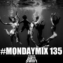 #MondayMix 135 #Mouv by @dirtyswift & @clean_p - « Jersey Music Special »  - 27.Apr.2015 (Live Mix)