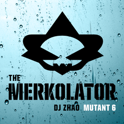 MUTANT 6 - The Merkolator