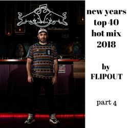 NYE 2018 - TOP 40 MIX - PART 4