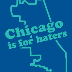 Chicagoist Mix: CHICAGO IS FOR HATERS