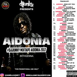 DJJUNKY PRESENTS - AIDONIA 4THGENNA MIXTAPE 2K17