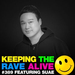 Keeping The Rave Alive Episode 389 feat. Suae