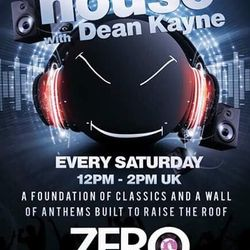 In My House with Dean Kayne Recorded Live On Zeroradio.co.uk Saturday 23rd September 2017