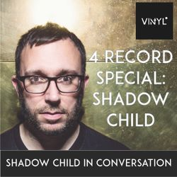 Vi4YL: 4 Record Special with Shadow Child - in conversation at the Ministry SE1 workspace London