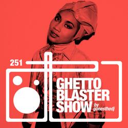 GHETTOBLASTERSHOW #251 (feb. 27/16)