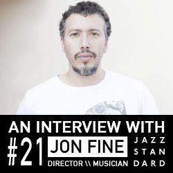 Jazz Standard: Under The Influence with Jon Fine