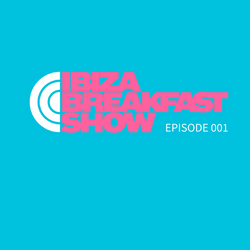 First ever Ibiza Breakfast Show live from Cafe Mambo: Episode 001